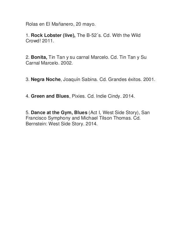 Rolas en El Mañanero, 20 mayo. 1. Rock Lobster (live), The B-52´s. Cd. With the Wild Crowd! 2011. 2. Bonita, Tin Tan y su ...