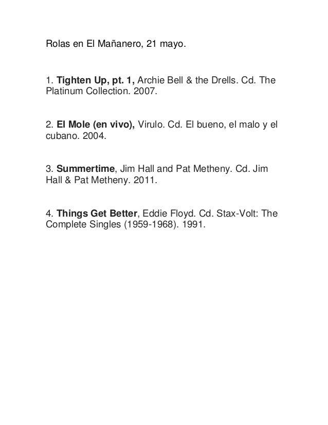 Rolas en El Mañanero, 21 mayo. 1. Tighten Up, pt. 1, Archie Bell & the Drells. Cd. The Platinum Collection. 2007. 2. El Mo...