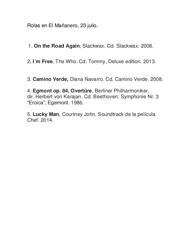 Rolas en El Mañanero, 23 julio. 1. On the Road Again, Slackwax. Cd. Slackwax. 2008. 2. I´m Free, The Who. Cd. Tommy, Delux...