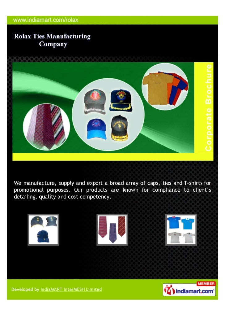 We manufacture, supply and export a broad array of caps, ties and T-shirts forpromotional purposes. Our products are known...