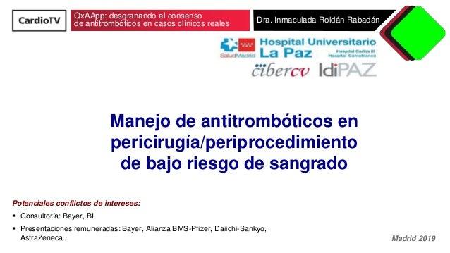 QxAApp: desgranando el consenso de antitrombóticos en casos clínicos reales Dra. Inmaculada Roldán Rabadán Potenciales con...