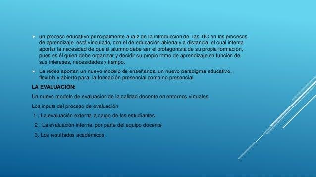  un proceso educativo principalmente a raíz de la introducción de las TIC en los procesos de aprendizaje, está vinculado,...