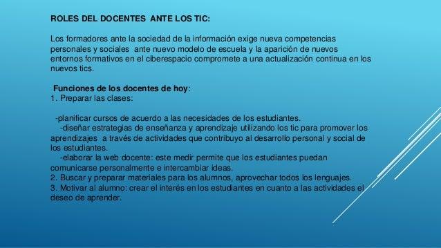 ROLES DEL DOCENTES ANTE LOS TIC: Los formadores ante la sociedad de la información exige nueva competencias personales y s...
