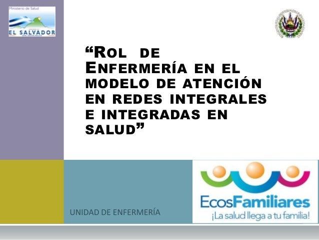 """""""R OL DEE NFERMERÍA EN ELMODELO DE ATENCIÓNEN REDES INTEGRALESE INTEGRADAS ENSALUD """""""