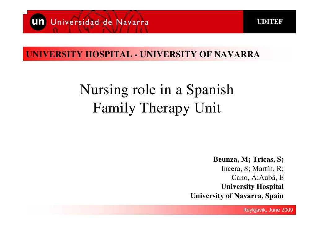 UDITEF    UNIVERSITY HOSPITAL - UNIVERSITY OF NAVARRA             Nursing role in a Spanish           Family Therapy Unit ...