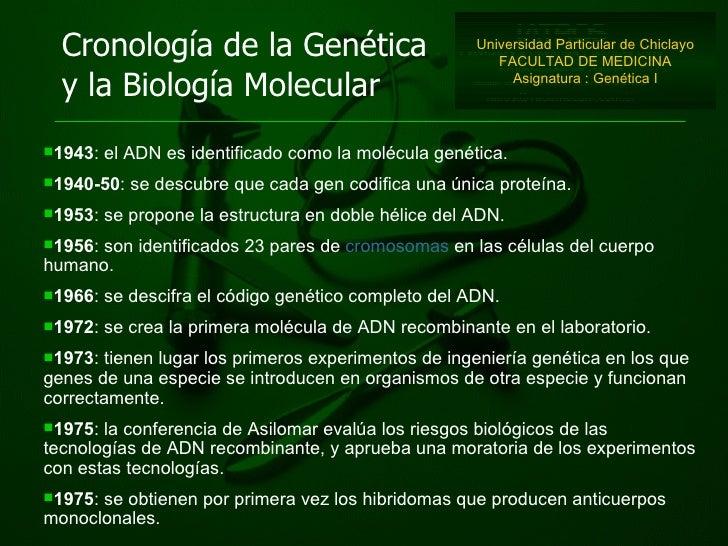 Cronología de la Genética y la Biología Molecular <ul><li>1943 : el ADN es identificado como la molécula genética.  </li><...