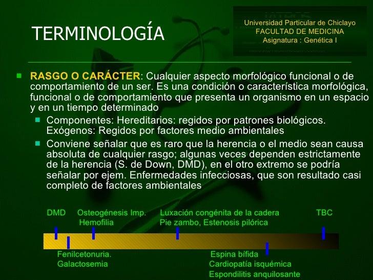 TERMINOLOGÍA <ul><li>RASGO O CARÁCTER : Cualquier aspecto morfológico funcional o de comportamiento de un ser. Es una cond...