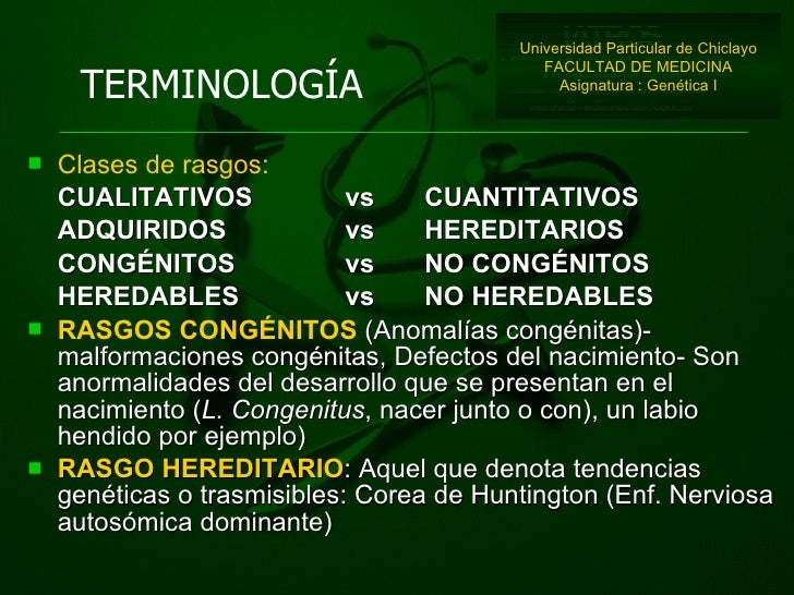 <ul><li>Clases de rasgos:   </li></ul><ul><li>CUALITATIVOS vs CUANTITATIVOS </li></ul><ul><li>ADQUIRIDOS vs HEREDITARIOS <...