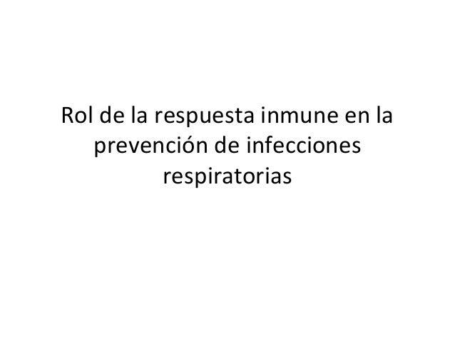Rol de la respuesta inmune en la prevención de infecciones respiratorias