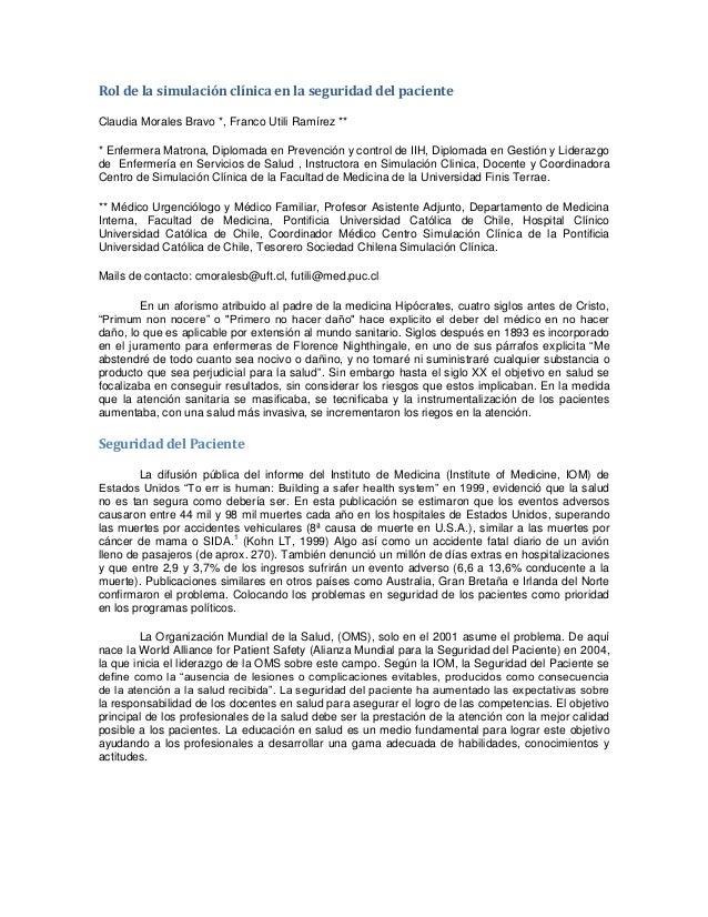 Rol de la simulación clínica en la seguridad del pacienteClaudia Morales Bravo *, Franco Utili Ramírez *** Enfermera Matro...