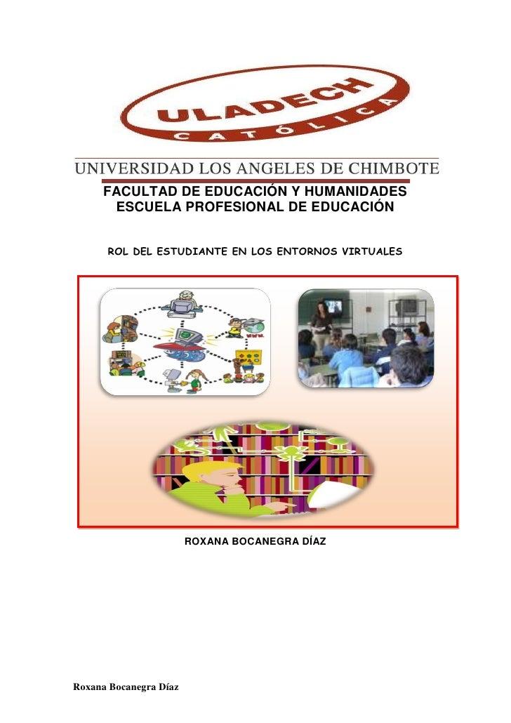 FACULTAD DE EDUCACIÓN Y HUMANIDADES       ESCUELA PROFESIONAL DE EDUCACIÓN         ROL DEL ESTUDIANTE EN LOS ENTORNOS VIRT...