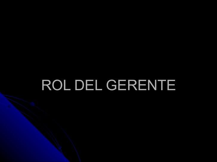 ROL DEL GERENTE
