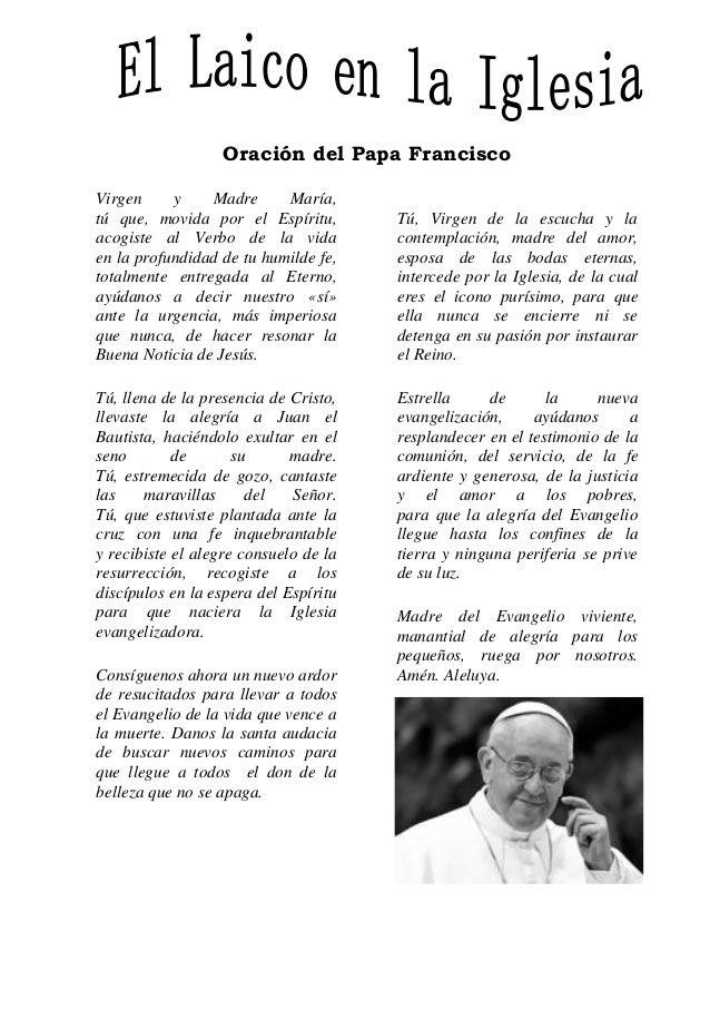 Oración del Papa Francisco  Virgen y Madre María,  tú que, movida por el Espíritu,  acogiste al Verbo de la vida  en la pr...