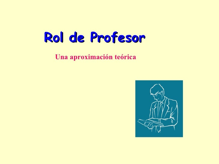 Rol de Profesor Una aproximación teórica