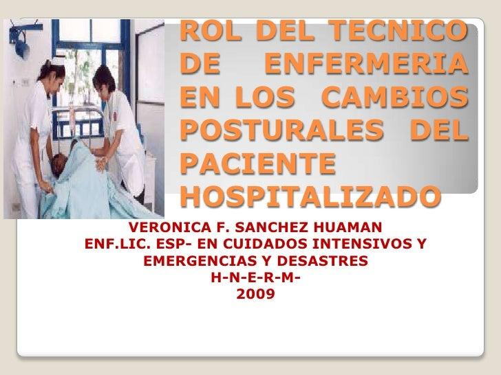 ROL DEL TECNICO DE ENFERMERIA EN LOS  CAMBIOS POSTURALES DEL PACIENTE HOSPITALIZADO<br />VERONICA F. SANCHEZ HUAMAN<br />E...