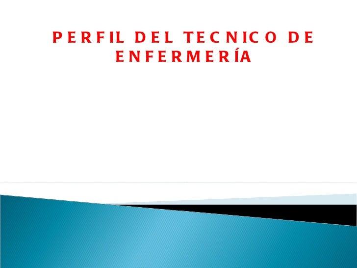 PERFIL DEL TECNICO DE ENFERMERÍA