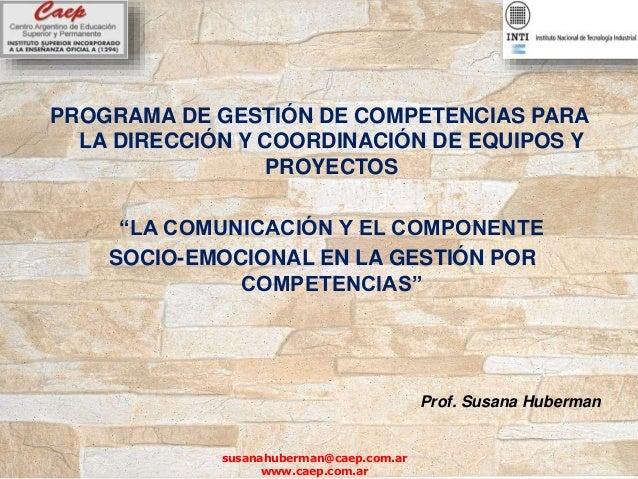 """PROGRAMA DE GESTIÓN DE COMPETENCIAS PARA LA DIRECCIÓN Y COORDINACIÓN DE EQUIPOS Y PROYECTOS """"LA COMUNICACIÓN Y EL COMPONEN..."""