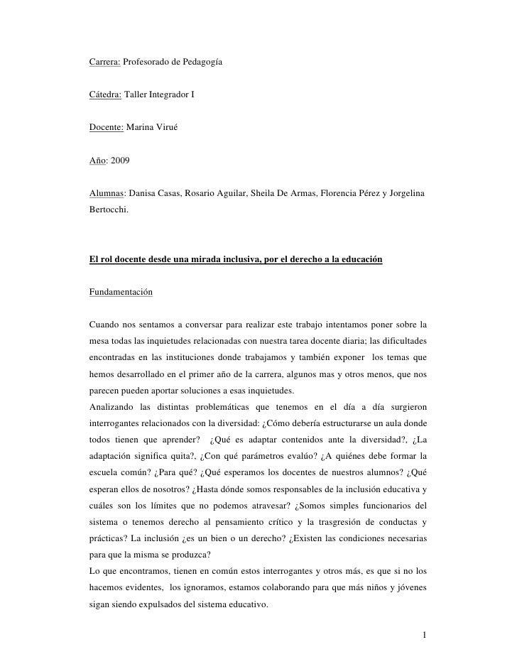 Carrera: Profesorado de Pedagogía   Cátedra: Taller Integrador I   Docente: Marina Virué   Año: 2009   Alumnas: Danisa Cas...