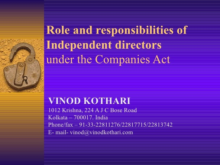 Role and responsibilities of Independent directors   under the Companies Act VINOD KOTHARI 1012 Krishna, 224 A J C Bose Ro...