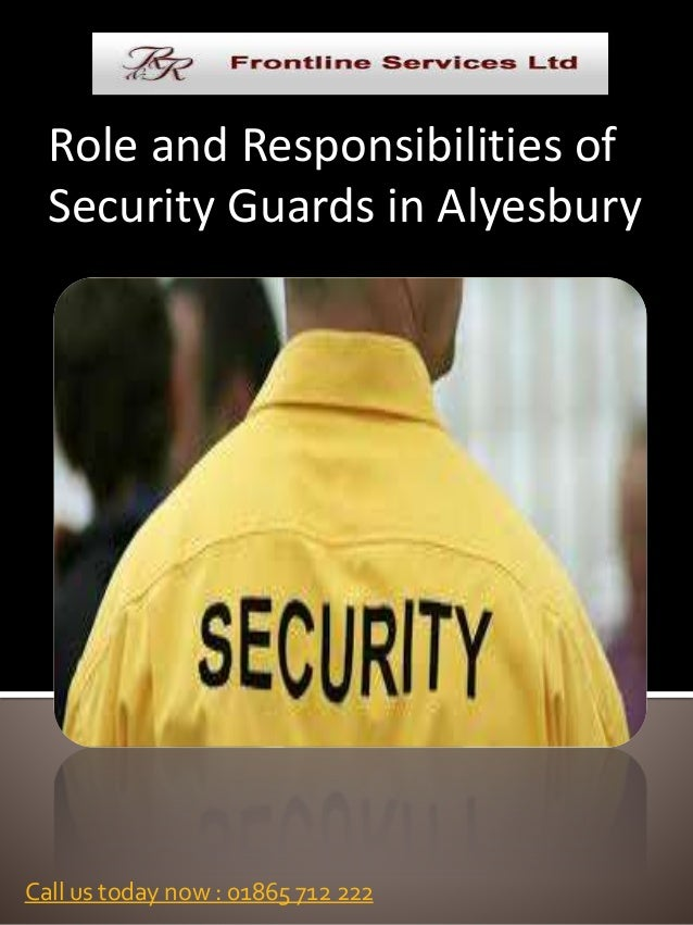 Role and Responsibilities of Security Guards in Alyesbury Call us today now : 01865 712 222