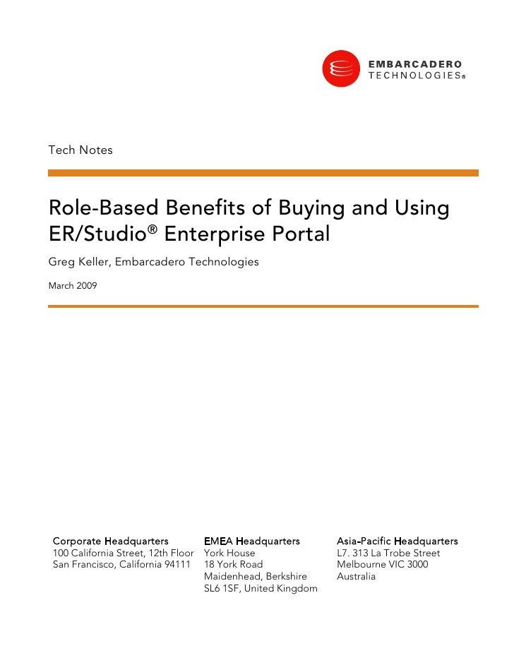 Tech Notes    Role-Based Benefits of Buying and Using ER/Studio® Enterprise Portal Greg Keller, Embarcadero Technologies M...
