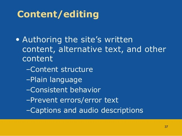 Content/editing  • Authoring the site's written  content, alternative text, and other  content  –Content structure  –Plain...