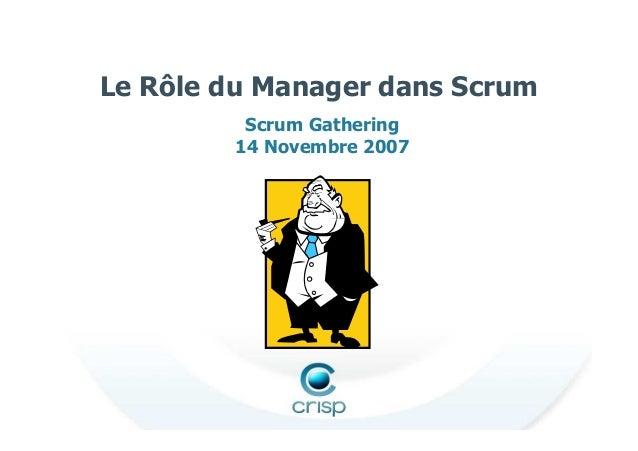 Le Rôle du Manager dans Scrum Scrum Gathering 14 Novembre 2007