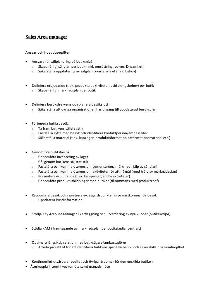 Sales Area manager  Ansvar och huvuduppgifter     Ansvara för säljplanering på butiksnivå     o  Skapa (årlig) säljplan p...
