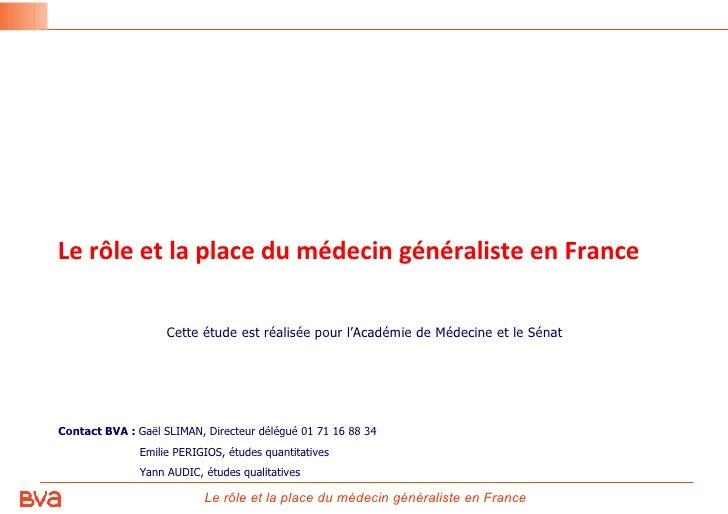Le rôle et la place du médecin généraliste en France Cette étude est réalisée pour l'Académie de Médecine et le Sénat Cont...