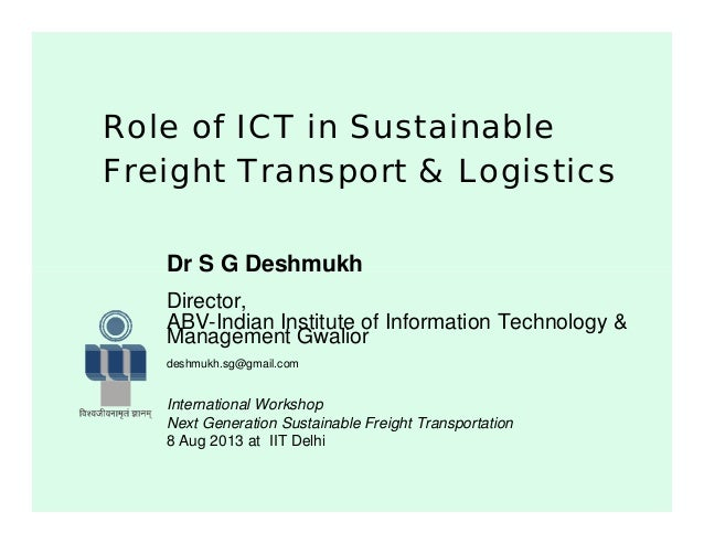 role of ict in scm Supply chain management focuses on planning and forecasting, purchasing, product assembly, moving, storage, distribution, sales and customer service scm is the active management of supply chain activities to maximize customer value and achieve a sustainable competitive advantage.