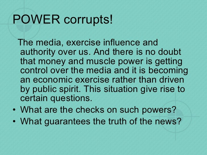 essay on power and responsibility of media - the following essay is a discussion on the five power bases (which are coercive, reward, legitimate, expert, and referent), and the relationship between dependency and power for each one of the power bases and the aforementioned relationship i will develop a thesis.