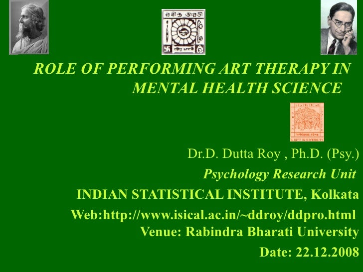 Dr.D. Dutta Roy , Ph.D. (Psy.) Psychology Research Unit   INDIAN STATISTICAL INSTITUTE, Kolkata Web:http://www.isical.ac.i...