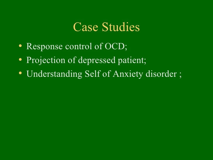 case studies of ocd patients This case study reflects pica as a part of obsessive compulsive developing  spectrum  individual case studies, making prevalence rates difficult to estimate   veena case to distinguish from an impulsive control disorder, patient did not  drive.