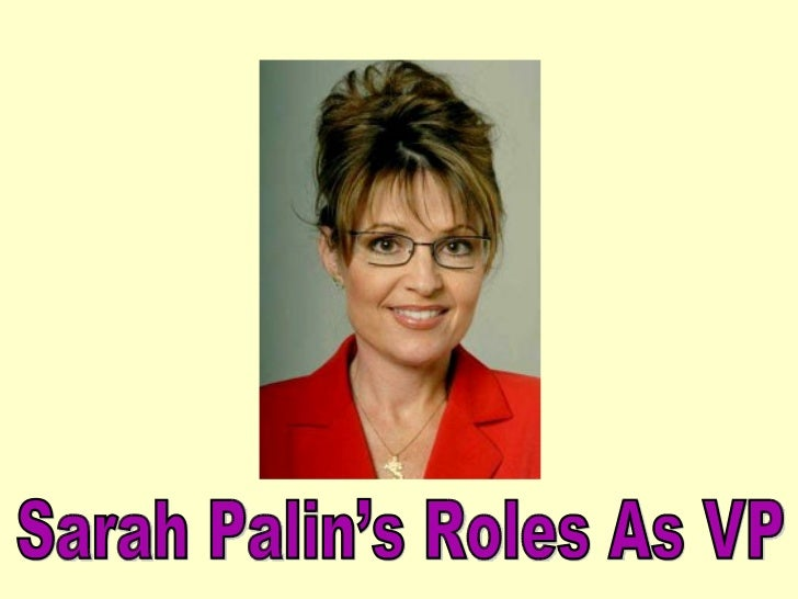 Sarah Palin's Roles As VP