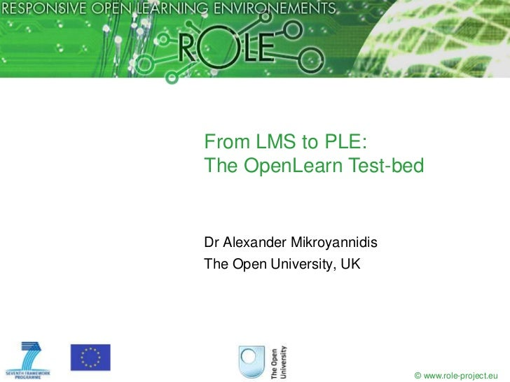From LMS to PLE: The OpenLearn Test-bed<br />Dr Alexander Mikroyannidis<br />The Open University, UK<br />