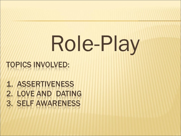<ul><li>Role-Play </li></ul>