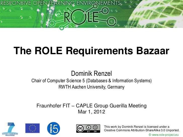 The ROLE Requirements Bazaar                       Dominik Renzel   Chair of Computer Science 5 (Databases & Information S...
