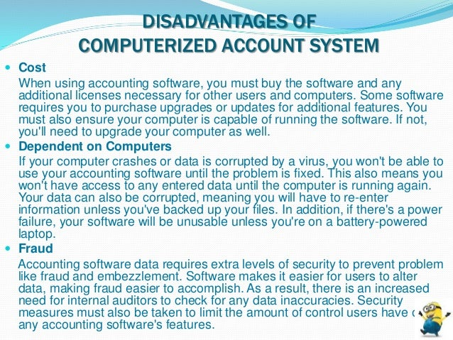 the contribution of computerized accounting system While assessing the benefits of computerized accounting system, the  to a  condition under which a role holder renders account to another so.