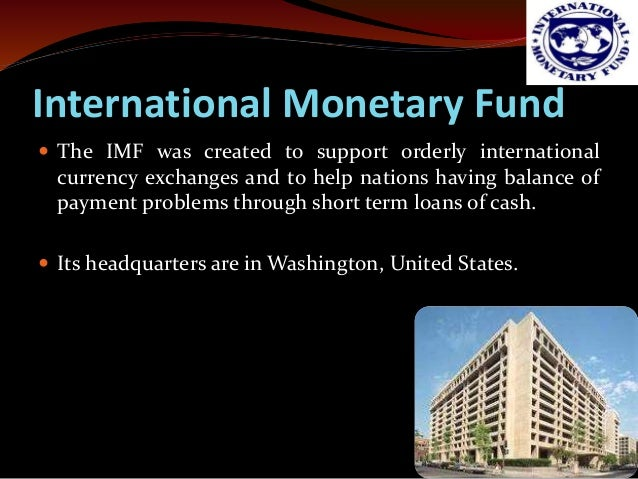 an examination of the effect of the international monetary fund imf The international monetary fund (imf) is an international organization that provides financial assistance and advice to member countries this article will discuss the main functions of the.
