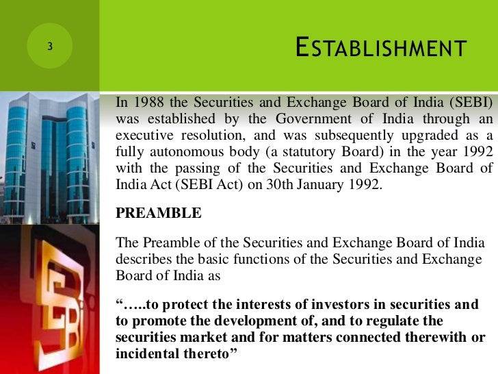 functions of sebi Two major functions of sebi act, 1992 a regulatory function b development function sebi promotes a the development of securities market b protect the interests of investors in securities.