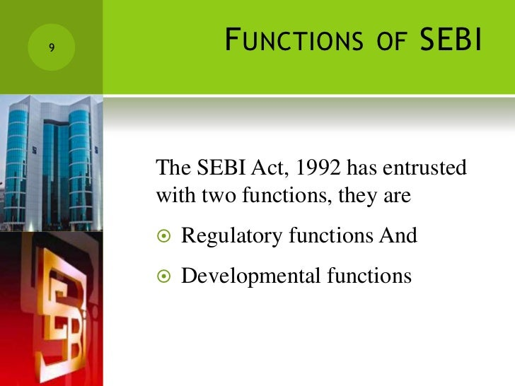 functions of sebi Protective functions of sebi as clear from the name, sebi's protective function is to protect investors' interest and provide them security by taking following actions: manipulation of.