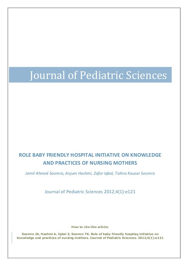 Journal of Pediatric Sciences ROLE BABY FRIENDLY HOSPITAL INITIATIVE ON KNOWLEDGE         AND PRACTICES OF NURSING MOTHERS...