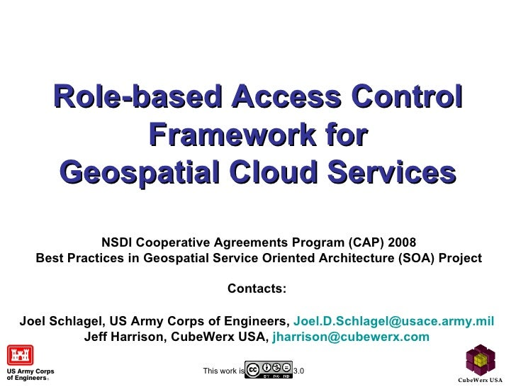 Role-based Access Control Framework for Geospatial Cloud Services NSDI Cooperative Agreements Program (CAP) 2008 Best Prac...
