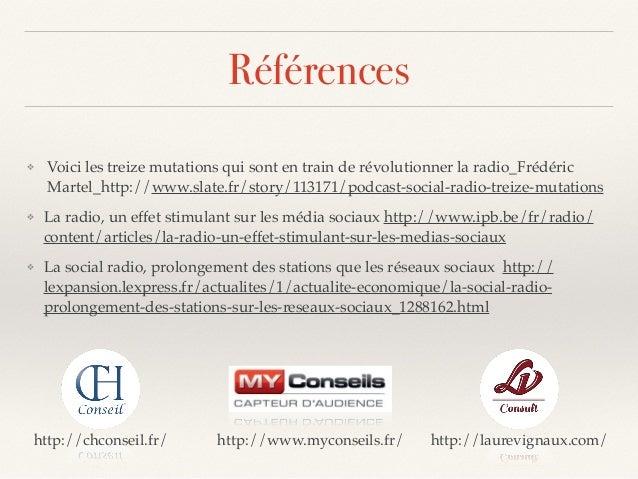 Références ❖ Voici les treize mutations qui sont en train de révolutionner la radio_Frédéric Martel_http://www.slate.fr/st...