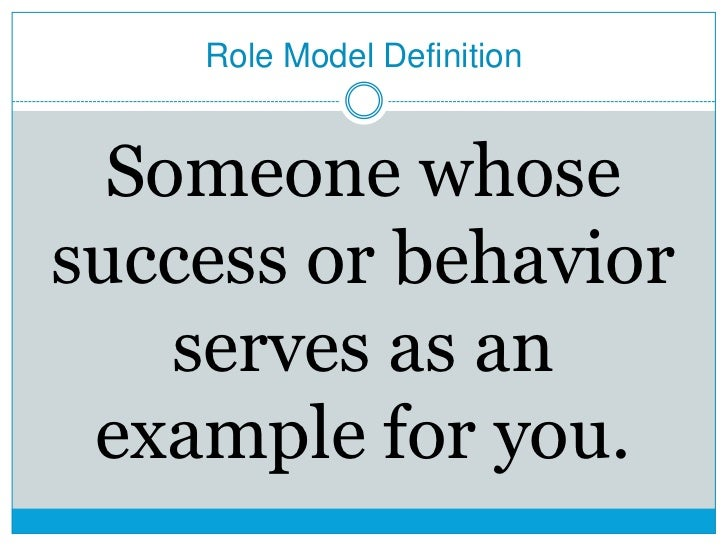 the importance of a role model that impacts a persons life A role model is a person whose a person's chosen role models may have a considerable impact on his or her out of jealousy in order to make life more.