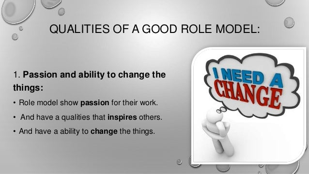 an analysis of good role models There are national and international expectations that nurses are healthy role models however, there is a lack of clarity about what this concept means this study used concept analysis methodology to provide theoretical clarity for the concept of role models in health promoting behaviour for registered nurses and students.