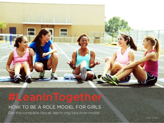 #LeanInTogether | LeanIn.Org/Together #LeanInTogether HOW TO BE A ROLE MODEL FOR GIRLS Get the complete tips at leanin.org...