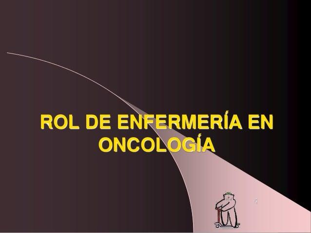 ROL DE ENFERMERÍA ENONCOLOGÍA