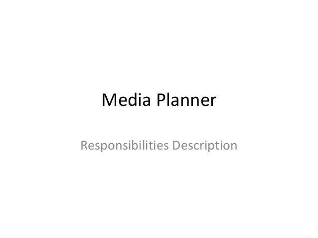 Media PlannerResponsibilities Description