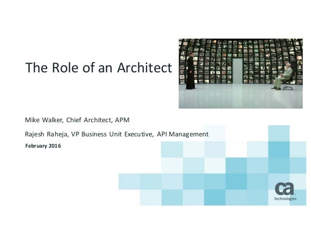 role of an architect Roles and responsibilities of an architect an architect's role in agile is an extremely challenging one, made more complicated by the fact that it is not well defined in a traditional definition, the architect is only responsible for the architecture of the product.